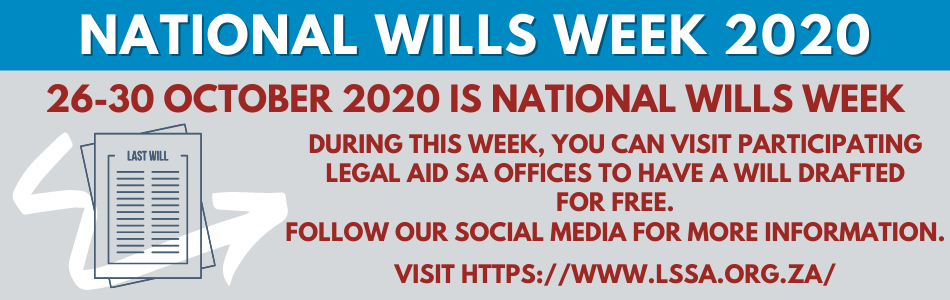 National Wills Week is from 26-30 October 2020. Keep an eye on our social media for information on wills and to find out which Legal Aid SA offices are participating.